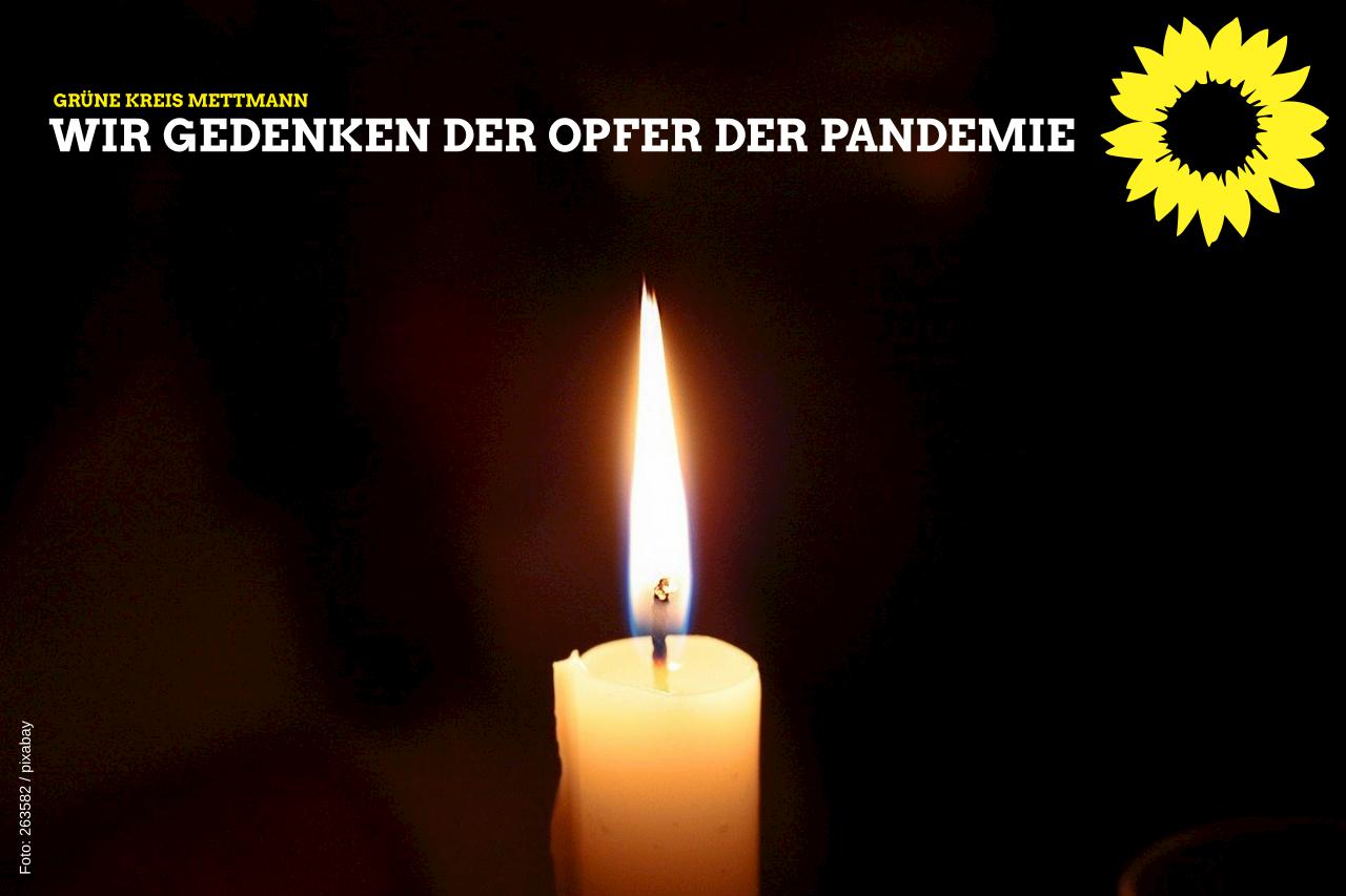 Wir gedenken der Opfer der Pandemie.